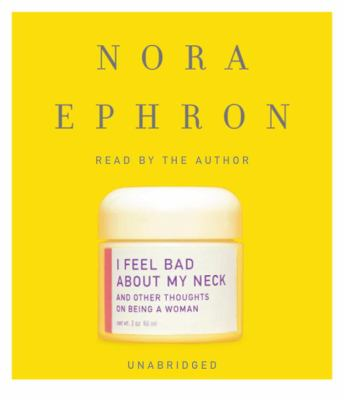I Feel Bad about My Neck: And Other Thoughts on Being a Woman 9780739369937
