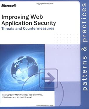 Improving Web Application Security: Threats and Countermeasures 9780735618428