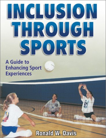 Inclusion Through Sports: A Guide to Individualizng Spt Experience 9780736034395