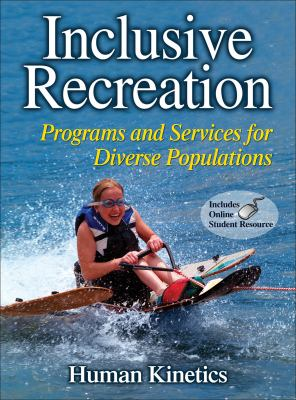 Inclusive Recreation: Programs and Services for Diverse Populations [With Access Code] 9780736081771