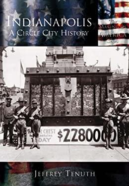 Indianapolis:: A City Circle History 9780738524627