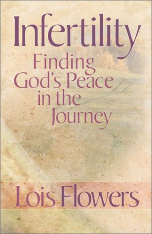 Infertility: Finding God's Peace in the Journey 9780736911801