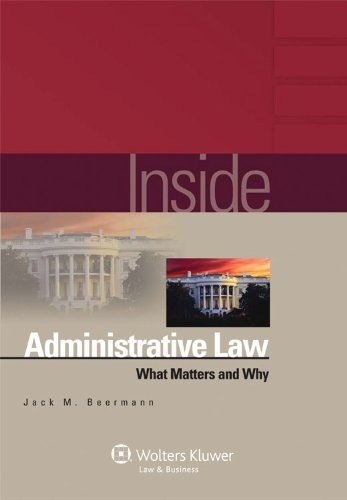 Inside Administrative Law: What Matters and Why 9780735579613