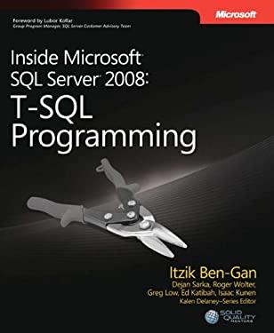 Inside Microsoft SQL Server 2008: T-SQL Programming: T-SQL Programming 9780735626027