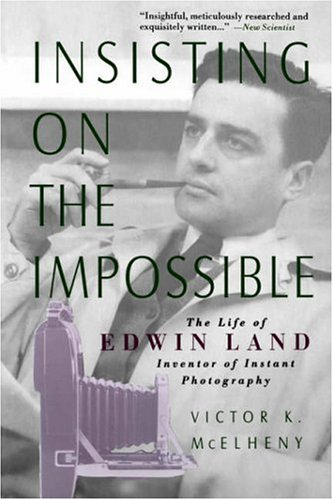 Insisting on the Impossible: The Life of Edwin Land 9780738201900