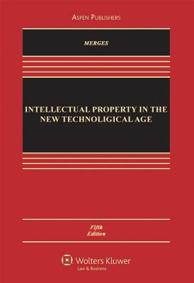 Intellectual Property in the New Technological Age, Fifth Edition