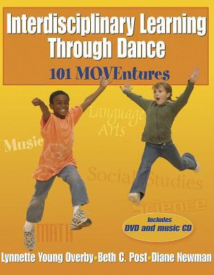 Interdisciplinary Learning Through Dance: 101 MOVEntures [With Music CD and DVD] 9780736046428