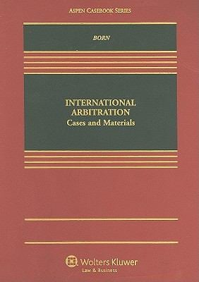 International Arbitration: Cases and Materials 9780735507968