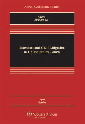 International Civil Litigation in United States Courts, Fifth Edition 9780735507555