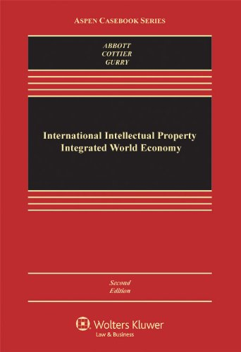 International Intellectual Property in an Integrated World Economy, Second Edition 9780735599666
