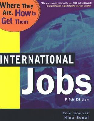 International Jobs: Where They Are and How to Get Them, Fifth Edition 9780738200392