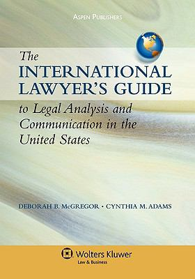 International Lawyer's Guide to Legal Analysis and Communication in the United States 9780735564770