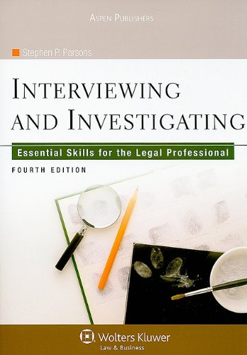 Interviewing and Investigating: Essential Skills for the Legal Professional 9780735587359