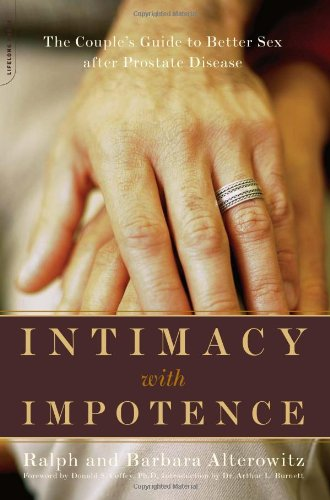Intimacy with Impotence: The Couple's Guide to Better Sex After Prostate Disease 9780738207896