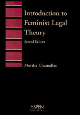 Introduction to Feminist Legal Theory 9780735526488