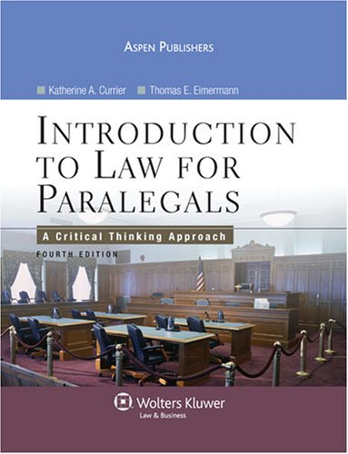 Introduction to Law for Paralegals: A Critical Thinking Approach [With Free Web Access] 9780735567191
