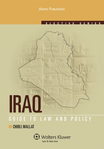 Iraq: Guide to Law and Policy (Aspen Elective Series) 9780735584846