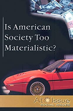 Is American Society Too Materialistic? 9780737733969