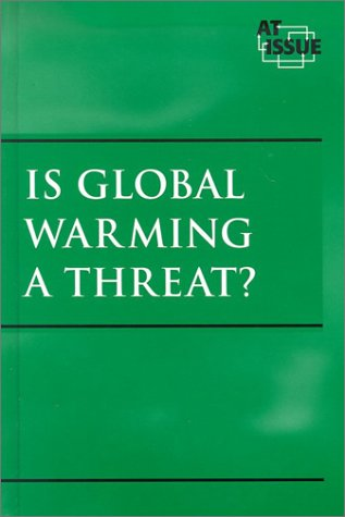 Is Global Warming a Threat? 9780737713329