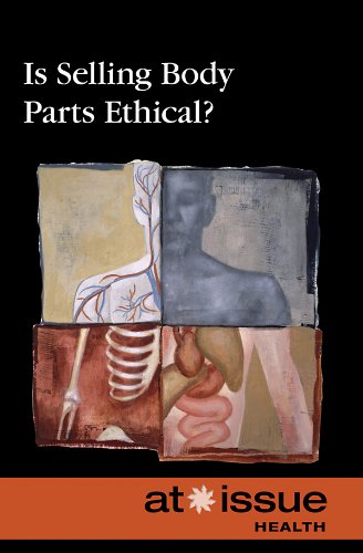 Is Selling Body Parts Ethical? 9780737743050