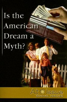 Is the American Dream a Myth? 9780737734942