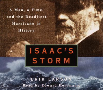 Isaac's Storm: A Man, a Time, and the Deadliest Hurricane in History 9780739340363