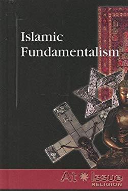 Islamic Fundamentalism 9780737736892