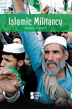 Islamic Militancy 9780737742176