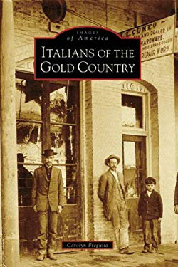 Italians of the Gold Country 9780738555584