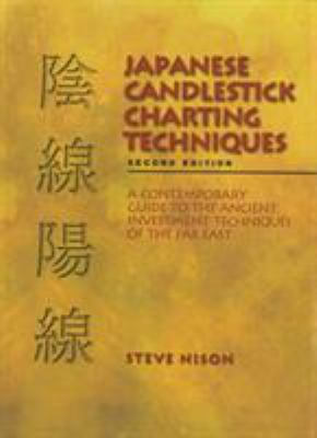 Japanese Candlestick Charting : A Contemporary Guide to the Ancient Techniques of the Far East