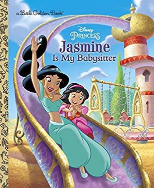 Jasmine Is My Babysitter (Disney Princess) (Little Golden Book)