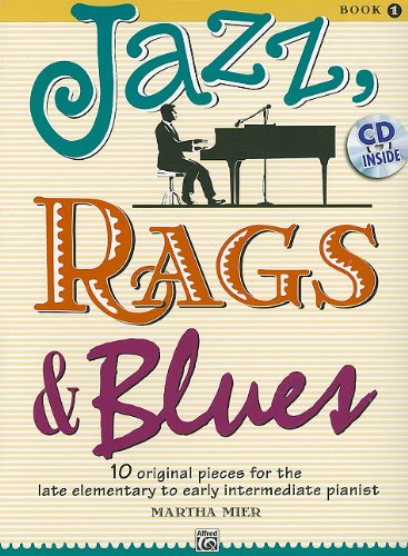 Jazz, Rags & Blues, Book 1: 10 Original Pieces for the Late Elementary to Early Intermediate Pianist [With CD (Audio)] 9780739075289