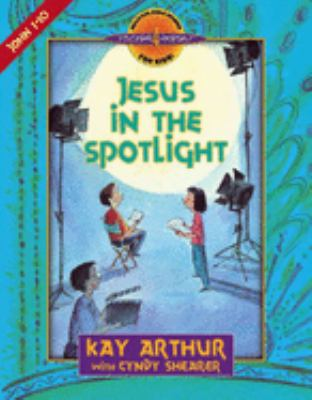 Jesus in the Spotlight: John 1-10