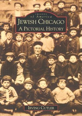 Jewish Chicago:: A Pictorial History 9780738501307