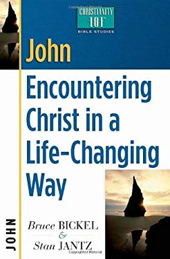 John: Encountering Christ in a Life-Changing Way 9780736907910