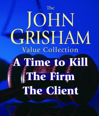 John Grisham Value Collection: A Time to Kill, the Firm, the Client 9780739312643