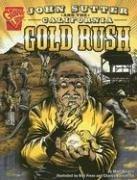 John Sutter and the California Gold Rush 9780736862073