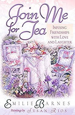 Join Me for Tea: Infusing Friendships with Love and Laughter 9780736906685