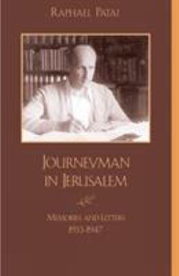 Journeyman in Jerusalem: Memories and Letters, 1933-1947 9780739102091