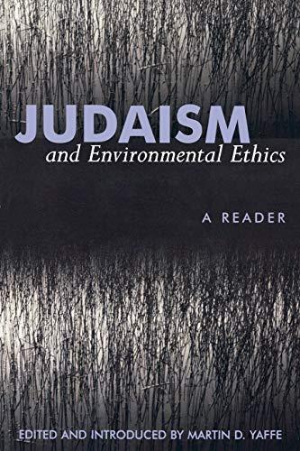Judaism and Environmental Ethics: A Reader 9780739101186
