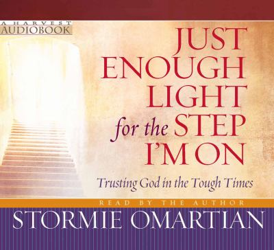 Just Enough Light for the Step I'm On: Trusting God in the Tough Times 9780736924580