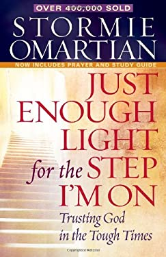 Just Enough Light for the Step I'm on: Trusting God in the Tough Times 9780736923576