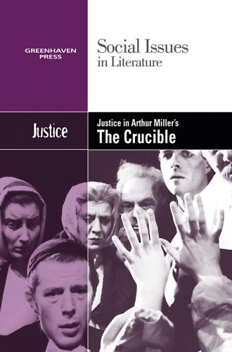 Justice in Arthur Miller's the Crucible 9780737743906
