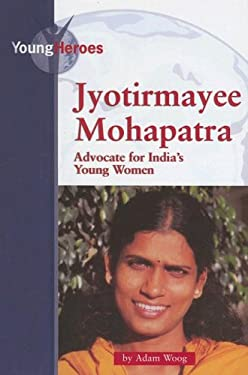 Jyotirmayee Mohapatra, Advocate for India's Young Women 9780737736113