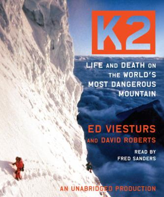 K2: Life and Death on the World's Most Dangerous Mountain 9780739384701