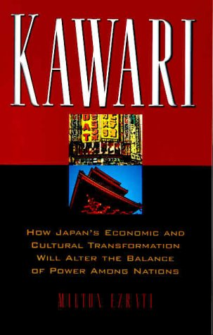 Kawari: How Japan's Economic and Cultural Transformation Will Alter the Balance of Power Among Nations 9780738203140