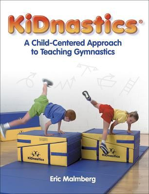 Kidnastics: A Child-Centered Approach to Teaching Gymnastics 9780736033947