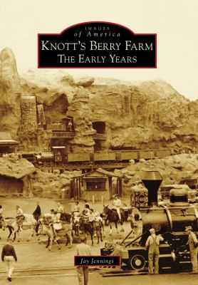 Knott's Berry Farm: The Early Years 9780738569215