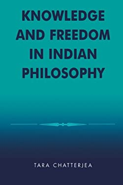 Knowledge and Freedom in Indian Philosophy 9780739106921