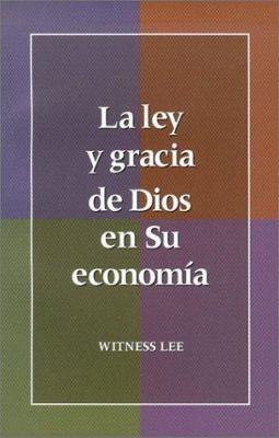 La Ley y Gracia de Dios en su Economia 9780736319362